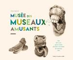 Musée des museaux amusants