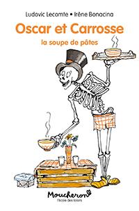 Oscar et Carosse : la soupe de pâtes