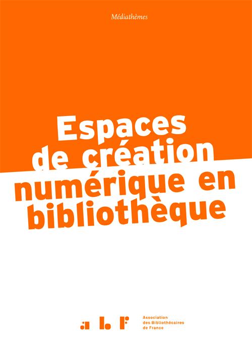 couverture médiathèmes Espaces de création numérique en bibliothèque